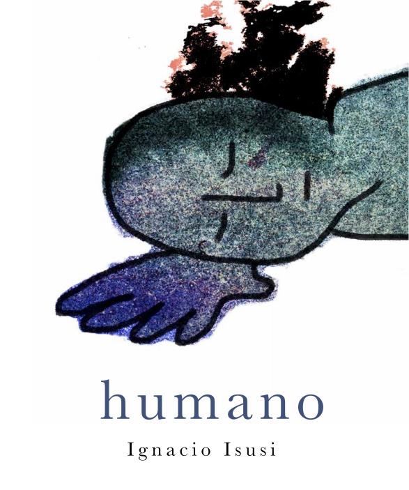 """""""Humano"""" Libro - Ignacio Isusi"""